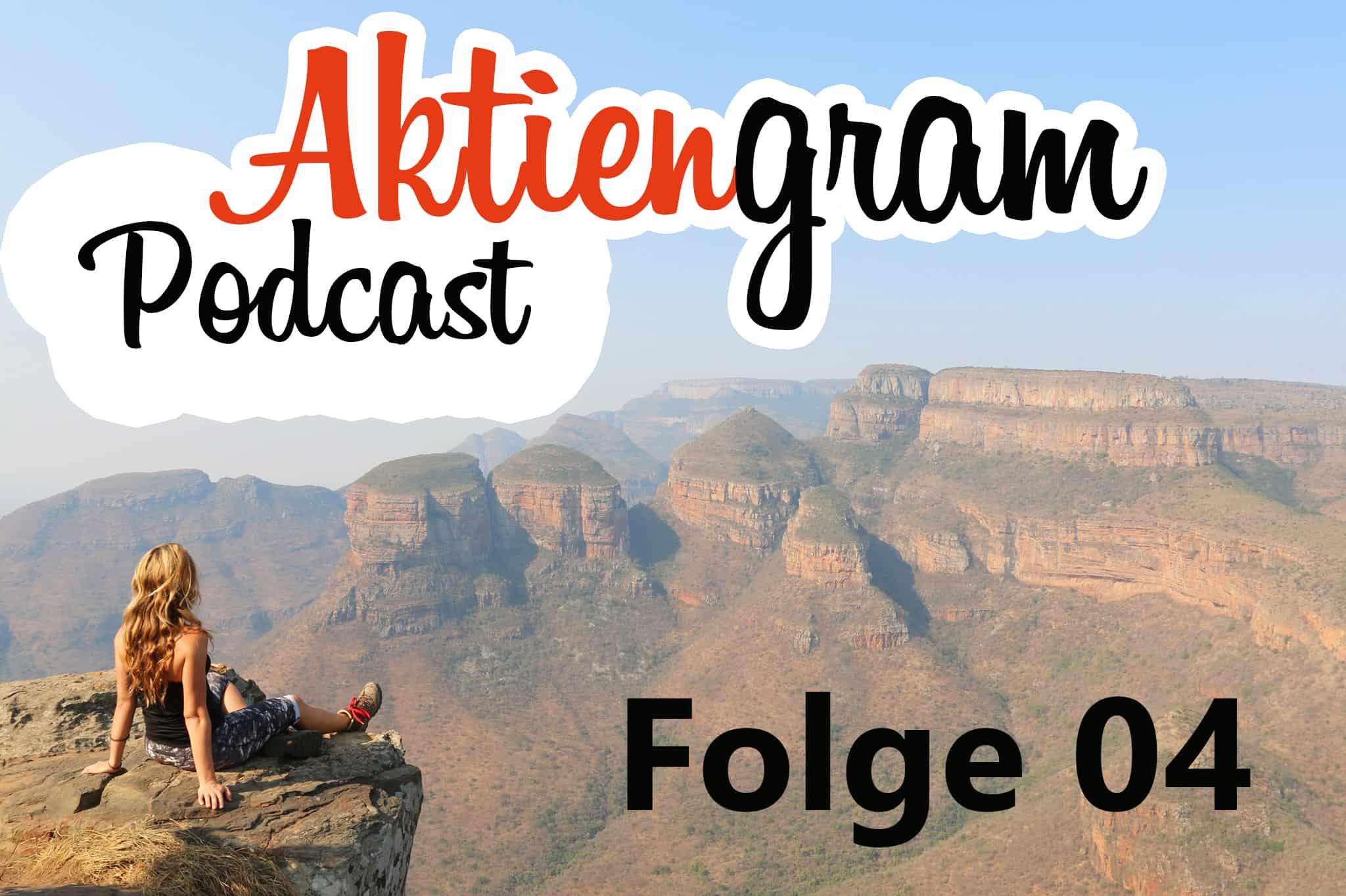 Aktiengram Podcast | Folge 04
