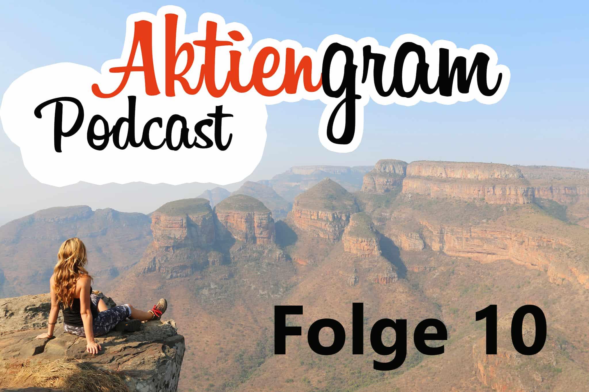 Aktiengram Podcast Folge 10